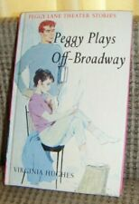 1962 PEGGY PLAYS OFF BROADWAY BOOK Virginia Hughes Hardcover Lane Theater #2