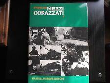 STORIA DEI MEZZI CORAZZATI - Vol. 1-2-3 (F.lli Fabbri Editori,1° Edizione 1976)