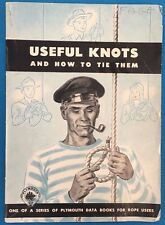 USEFUL KNOTS AND HOW TO TIE THEM (1946) 32-page illustrated brochure