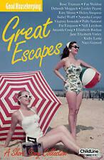 Great Escapes, Rose Tremain, Kate Mosse, Jane Elizabeth Varley, Isabel Wolff, Am