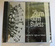 THE DUM DUM BULLETS - LULLABIES FOR TIGHTROPE... - 7 TRACK MUSIC CD - NEW - F754