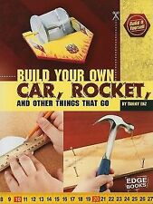 Build Your Own Car, Rocket, and Other Things that Go (Build It-ExLibrary