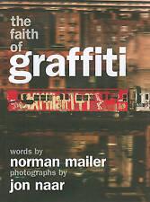 The Faith of Graffiti by Jon Naar and Norman Mailer (2009, Hardcover) Street Art