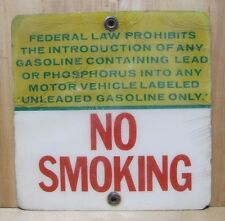 Old NO SMOKING - LEAD GASOLINE into UNLEADED Prohibited Gas Station Advert Sign