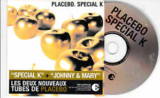 CD CARDSLEEVE PLACEBO SPECIAL K + JOHNNY AND MARY 2T 2004 FRENCH STICK