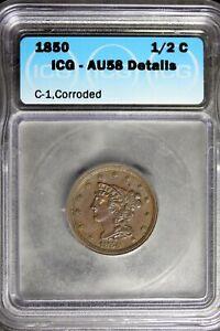 1850 - ICG AU58 DETAILS C-1,CORRODED Braided Hair Half Cent! #B24368