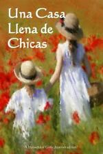 Una Casa Llena de Chicas : A Houseful of Girls (Spanish Edition) by George...