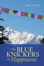 The Blue Knickers of Happiness by helen eveleigh (2013, Paperback)
