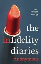 The Infidelity Diaries, - Anonymous