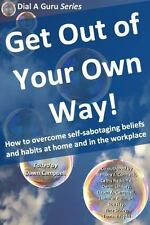 Dial a Guru Series - Get Out of Your Own Way! : How to overcome self-...