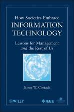 How Societies Embrace Information Technology Lessons for Management and the Res