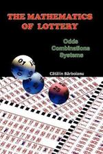 The Mathematics of Lottery: Odds, Combinations, Systems by Barboianu, Catalin, G