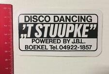 Aufkleber/Sticker: Disco Dancing 't Stuupke Powered By J.B.L. Boekel (090616176)