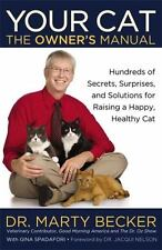 Your Cat : The Owner's Manual Hundreds of Secrets, Surprises, and Solutions New