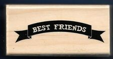 BEST FRIENDS BANNER Plaque card words tag NEW Wood Mount CRAFT RUBBER STAMP