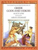 Greek Gods and Heroes by Alice Low