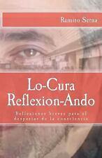 Lo-Cura Reflexion-ando : Reflexiones Breves para el Despertar de la...