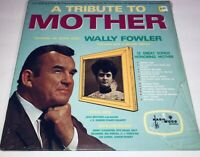 Wally Fowler A Tribute To Mother Vinyl Southern Gospel LP 22W