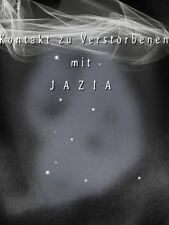 Kontakt zu Verstorbenen mit Jazia