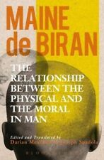 The Relationship Between the Physical and the Moral in Man by Maine de Biran...
