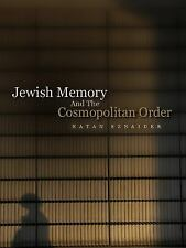 Jewish Memory & the Cosmopolitan Order: Hannah Arendt & the Jewish Condition by