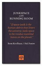 Junkspace/Running Room by Hal Foster, Rem Koolhaas (Hardback, 2013)