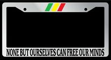 """Chrome License Plate Frame """"None But Ourselves Bob Marley"""" Auto Accessory"""