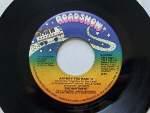 ENCHANTMENT - Anyway You Want It / Oasis Of Love 1979 DISCO SOUL Roadshow NM