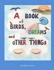 A Book of Birds, Dreams, and Other Things (Paperback or Softback)