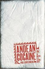 Andean Cocaine : The Making of a Global Drug by Paul Gootenberg (2008,...
