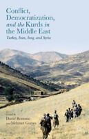 Conflict, Democratization, And The Kurds In The Middle East: Turkey, Iran, Ir...