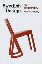 Swedish Design (Expertise: Cultures and Technologies of Knowledge) by Murphy, Ke