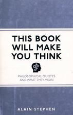 This Book Will Make You Think: Philosophical Quotes and What They Mean (Paperbac