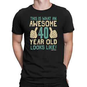 Mens 40th ORGANIC Birthday T-Shirt AWESOME 40 Years Old Joke Funny Gift Forty