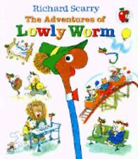 The Adventures of Lowly Worm by Richard Scarry