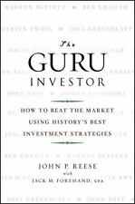 The Guru Investor: How to Beat the Market Using History's Best Investment Stra..