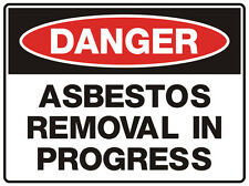 """Safety Sign """"DANGER ASBESTOS REMOVAL IN PROGRESS 5mm corflute 300MM X 225MM"""""""