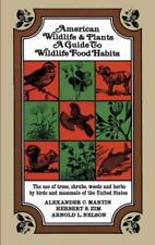 American Wildlife and Plants: A Guide To Wildlife Food Habits Alexander C. Mart