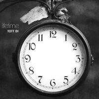 TOTT DI - LIFETIME   CD NEU