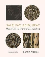 Salt, Fat, Acid, Heat: Mastering the Elements of Good Cooking | Samin Nosrat