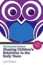 The Essential Guide to Shaping Children's Behaviour in the Early Years:...