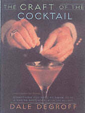 The Craft of the Cocktail: Everything You Need to Know to Be a Master Bartender,
