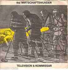 """The WIRTSCHAFTSWUNDER - Television / Kommissar ★ 7"""" Vinyl Single"""