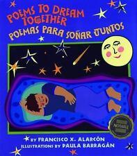 Poems to Dream Together : Poemas para Soñar Juntos by Francisco X. Alarcón...