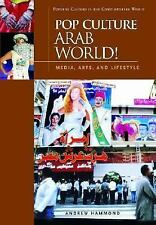 Popular Culture in the Contemporary World: Pop Culture Arab World! : Media,...