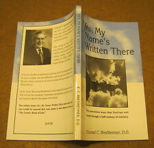 Yes, My Name Is Written There ELWOOD C. BREDBENNER 2000 1st Edition SIGNED!