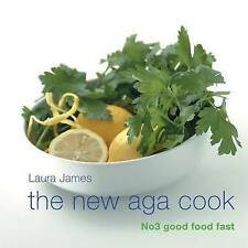 The New Aga Cook: Good Food Fast by Laura James (Hardback, 2003)