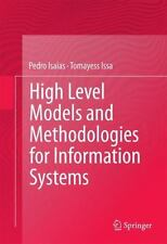 High Level Models and Methodologies for Information Systems by Pedro Isaías...