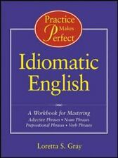 Practice Makes Perfect: Idiomatic English