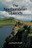 The Northumbrian Uplands (David & Charles Britain),Geoffrey N. Wright
